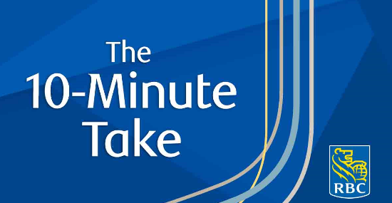 Text: The 10-Minute Take. On blue background with RBC logo in the corner.